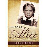 Becoming Alice: A Memoir (Paperback)By Alice Rene