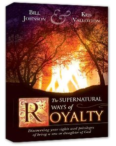 LOVE! The Supernatural Ways of Royalty by Kris Vallotton