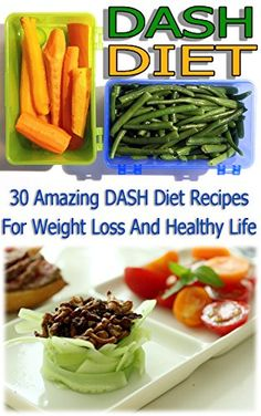DASH Diet: 30 Amazing DASH Diet Recipes For Weight Loss And Healthy Life: (dash diet weight loss solution, dash diet for weight loss, dash diet recipes) ... watchers, healthy eating, healthy living)) - http://positivelifemagazine.com/dash-diet-30-amazing-dash-diet-recipes-for-weight-loss-and-healthy-life-dash-diet-weight-loss-solution-dash-diet-for-weight-loss-dash-diet-recipes-watchers-healthy-eating-healthy-living/ http://ecx.images-amazon.com/images/I/51kqNLCTV0L.jpg   B