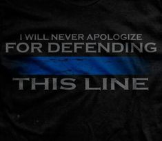 Police Quotes, Police Humor, Police Officer, Cop Quotes, Military Quotes, Badass Quotes, Motivational Quotes, Police Wife Life, Police Family