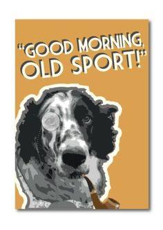 Good Morning ,Old Sport! Gatsby Dog Poster Burnt Yellow