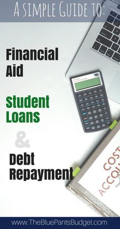 Student Loans Explained in Plain English | The Blue Pants Budget | A simple guide to financial aid, student loans, and debt repayment. College can be very expensive. Read this guide to help you make the least expensive decisions to pay for your education. Less debt means you being debt-free sooner after graduation! student loan tips, applying for student loans, paying off student loans, debt payoff plan, financial aid for college, financial aid,