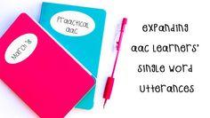 Expanding AAC Learners' Single Word Utterances