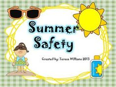Summer Safety--June is National Safety Month!!  Great way to finish the year!