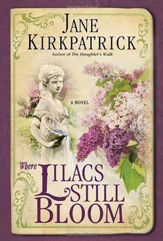 Where Lilacs Still Bloom: A Novel by Jane Kirkpatrick https://www.amazon.com/dp/1400074304/ref=cm_sw_r_pi_dp_x_VpLpybQXN5F09