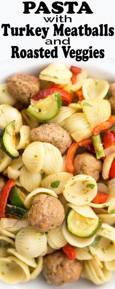 Pasta dinner with turkey meatballs and roasted vegetables. Toss with olive oil, lemon juice, and parsley. Quick, easy, and satisfying. Ready in about 30 minutes.