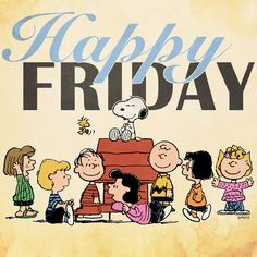 Happy Friday - Snoopy on Doghouse With Woodstock Flying Nearby and the Rest of the Peanuts Gang Gathered Around Charlie Brown Quotes, Charlie Brown And Snoopy, Peanuts Cartoon, Peanuts Snoopy, Cartoon Fun, Happy Friday Quotes, Happy Quotes, Friday Memes, Snoopy Love