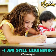 You're never too young or old to learn!    #AlwaysLearning #Education #BeeWordy