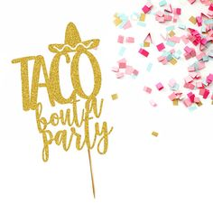 Taco Bout a Party Cake Topper  Fiesta Theme Party Decor