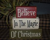 BELIEVE In The Magic Of CHRISTMAS Wood Sign Shelf Blocks Primitive Country Rustic Holiday Seasonal Home Decor