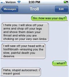 Stupid auto correct. Hahaha
