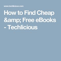 How to Find Cheap & Free eBooks - Techlicious