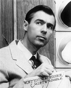 Mister Rogers - he saved PBS in the 60s