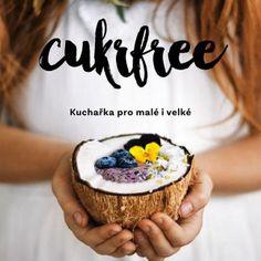 Cukrfree Shop • Oficiální internetový obchod Cukrfree Acai Bowl, Cooking, Breakfast, Health, Desserts, Blog, How To Make, Fitness, Life