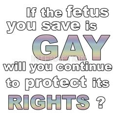 Think about it... Why are people so concerned with saving a fetus when they refuse to protect the rights of it in the future?