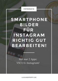 Smartphone Bilder für Instagram richtig gut bearbeiten! Mit nur 2 Apps bearbeitest du deine Handybilder optimal für Instagram. #Instagram