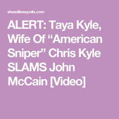 "ALERT: Taya Kyle, Wife Of ""American Sniper"" Chris Kyle SLAMS John McCain [Video]"