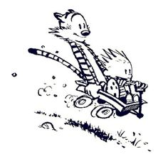 Calvin and Hobbes - Bill Watterson.