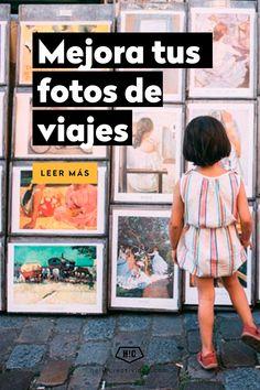 ¡Aprende cómo mejorar tus fotos de viajes antes de que te vayas de vacaciones! Aquí tienes algunos tips. #trucos #fotografias