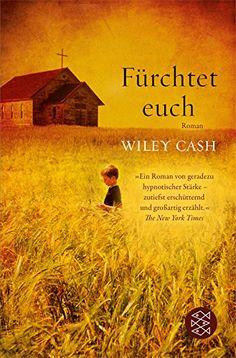 Fürchtet euch: Roman von Wiley Cash - Sehr guter Zustand - einmal vorsichtig gelesen - 3,00€