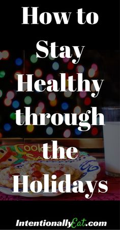 It can be difficult making it through the holidays if you are watching your calories.  Learn how you can Intentionally Eat and not blow it.