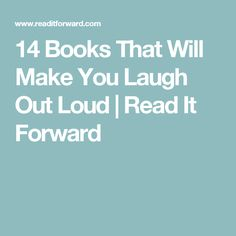 14 Books That Will Make You Laugh Out Loud | Read It Forward