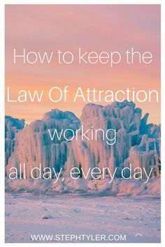 Law Of Attraction, Manifesting, How to keep the Law of attraction working all day every day #lawofattraction #manifesting