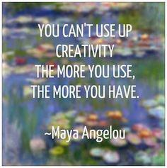 ~ Maya Angelou