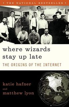 "Kelly: ""Where Wizards Stay Up Late: The Origins of the Internet""  (http://archway.searchmobius.org/record=b1087167~S3*eng)"