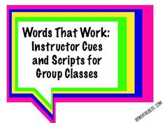 Words that Work--Instruct Cues and Scripts for Group Classes #motivation #sweatpink #fitness