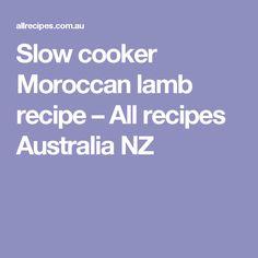 Slow cooker Moroccan lamb recipe – All recipes Australia NZ