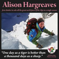 Alison Hargreaves was a controversial British mountain climber. Over the course of her short career, she climbed Mount Everest alone (without supplementary oxygen or support from a Sherpa team), and soloed all the great north faces of the Alps in a single season (a first for any climber), which also included climbing the difficult north face of the Eiger in the Alps. She also climbed 6,812-metre (22,349 ft) Ama Dablam in Nepal.
