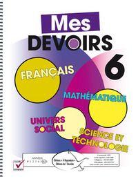 Mes devoirs 6 - Les activités sont regroupées par matière, soit français, mathématique, sciences et univers social, et le degré de difficulté des exercices peut parfois convenir à différents niveaux scolaires.