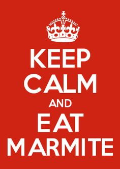 KEEP CALM AND EAT MARMITE