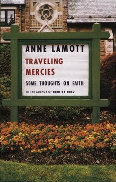 Traveling Mercies: Some Thoughts on Faith 1st, Anne Lamott - Amazon.com