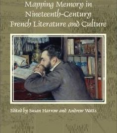 Mapping Memory In Nineteenth-Century French Literature And Culture PDF