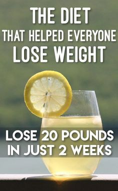 The Diet That Helped Everyone Lose Weight: Lose 20 Pounds In Just Two Weeks