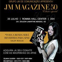 JM Magazine 50 • Edição Especial • Dia 22 de julho em Uberaba, no Romma Hall Center.  Convites e Informações • Celinha Oliveira 9975 6694 • Iris Bertoldi 9248 3888 **Toda a renda será revertida para a APAE Uberaba!  #jmmagazine #edicaoespecial #sucesso #imperdivel #apae #apaeuberaba #rommahallcenter #acaosocial #uberaba