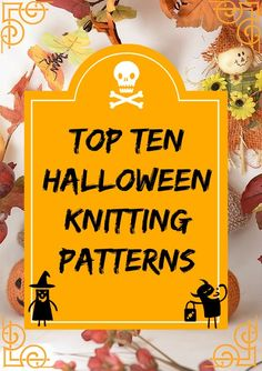 Top Ten Halloween Knitting Patterns: Decorations & Toys | knittedbliss.com