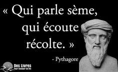 """"""" Qui parle sème, qui écoute récolte."""" - Pythagore #pythagore #parler #ecouter http://www.des-livres-pour-changer-de-vie.fr/"""