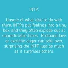 INTPs: Feelings are hard and weird.