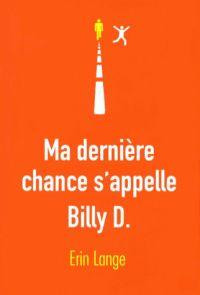 Parfums de Livres: Ma dernière chance s'appelle Billy D. de Erin Lang...