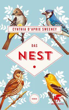 """Cynthia D'Aprix Sweeney: Das Nest (Klett-Cotta) """"Meisterhaft erzählter, #böser und #witziger #Familienroman. Der New York Times-Besteller jetzt auf Deutsch!"""" #NewYorkTimesBestseller"""
