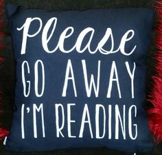 Please Go Away, I'm Reading (Polite Version) - Purple Throw Pillow by bookwormboutique Funny Throw Pillows, Purple Throw Pillows, Cute Pillows, Book Pillow, Reading Pillow, Book Memes, Book Quotes, Book Sayings, Cricut