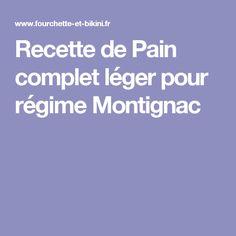 Recette de Pain complet léger pour régime Montignac
