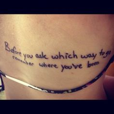 "My latest tattoo :)  In Alex Gaskarth's (of All Time Low) handwriting from their song ""Stay Awake (Dreams Only Last for the Night)"".  Done August 4, 2012 at Vertigo Body Piercing & Tattoo in Oxford, Ohio by Doug.  ""Before you ask which way to go, remember where you've been"""
