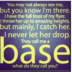 BASE - I was a base when I cheered in high school :)