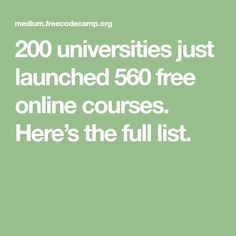 200 universities just launched 560 free online courses. Here's the full list. Free College Courses Online, Free Classes Online, Massive Open Online Courses, Free Courses, Online Coding Courses, Online College, Educational Websites, Learning Websites, College Classes