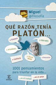 """""""Qué razón tenía Platón..."""" de Miguel@ifilosofia. Puedes comprar el libro en http://www.nubico.es/tienda/autoayuda-y-superacion/que-razon-tenia-platon-miguel@ifilosofia-9788467008326 o disfrutarlo en la tarifa plana de #ebooks en #Nubico Premium: http://www.nubico.es/premium/autoayuda-y-superacion/que-razon-tenia-platon-miguel@ifilosofia-9788467008326"""