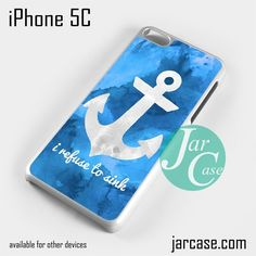I refuse to sink Phone case for iPhone 5C and other iPhone devices
